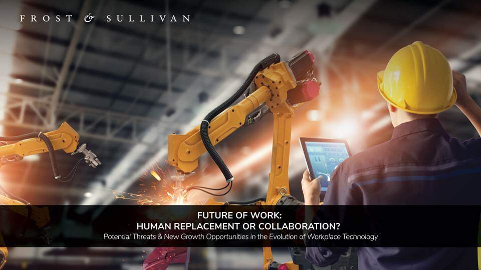 Frost & Sullivan Examines the Future of Work:  Human Replacement or Collaboration