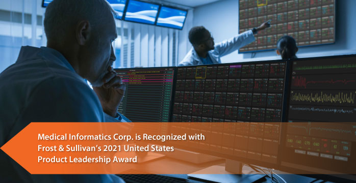 Medical Informatics Corp. Commended by Frost & Sullivan for Setting a New Standard of Care through its SaaS-based Solution, Sickbay™