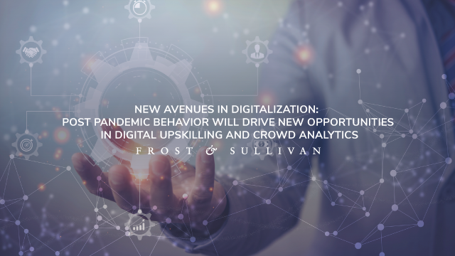 Frost & Sullivan Unveils Strategic Opportunities in Digital Upskilling Shaping the Future of Work and Crowd Analytics