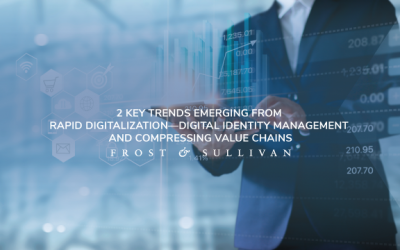 Frost & Sullivan Analyzes the Future of Digital Identity Management and Value Chain Compression